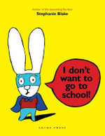 I Don't Want to Go to School - Stephanie Blake