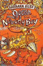 The Queen and the Nobody Boy : A Tale of Fontania - Barbara Else