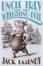 Uncle Trev and the Whistling Bull - Jack Lasenby