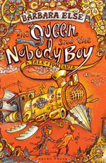 The Queen and the Nobody Boy - Barbara Else