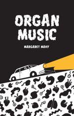 Organ Music - Margaret Mahy