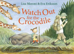 Watch Out for the Crocodile - Lisa Moroni