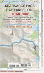 Kearsarge Pass Rae Lakes Loop Trail Map- : Paradise Valley- Vidette Meadow- Charlotte Lake- Onion Valley- Bubbs Creek - Tom Harrison Maps