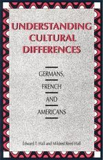 Understanding Cultural Differences : Germans, French and Americans - Edward T. Hall
