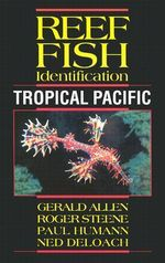 Reef Fish Identification : Tropical Pacific - Gerald Allen