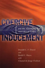 Coercive Inducement and the Containment of International Crises - D.C.F. Daniel