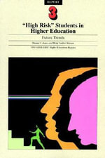 High Risk Students in Higher Education: Future Tre Nds: Ashe-Eric/Higher Education Research Report Nu Mber 3, 1990 (Volume 19) : Future Trends - AEHE