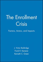 The Enrollment Crisis : Factors, Actors, and Impact s: Aahe-Eric/Higher Education Research Report Numb Er 3, 1982 (Volume 11) - AEHE