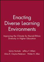 Enacting Diverse Learning Environments : Improving the Climate for Racial/Ethnic Diversity in Higher Education: Ashe-Eric Higher Ed RS V26 Rprt 8, 1998 - AEHE