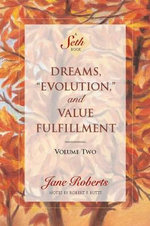 Dreams, Evolution and Value Fulfilment : v.2 - Jane Roberts