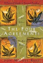 The Four Agreements : Practical Guide to Personal Freedom - Don Miguel Ruiz