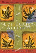 Los Cuatro Acuerdos /The Four Agreements - Don Miguel Ruiz