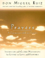 Prayers : A Communion with Our Creator - Don Miguel Ruiz