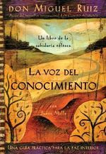 La Voz del Conocimiento : Una Guia Practica Para la Paz Interior :  Una Guia Practica Para la Paz Interior - Don Miguel Ruiz