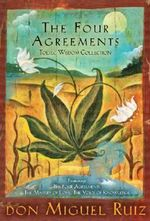 The Four Agreements : Toltec Wisdom Collection - Don Miguel Ruiz