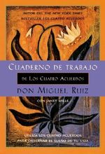 Cuaderno de Trabajo de los Cuatro Acerdos : Toltec Wisdom - Don Miguel Ruiz