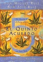 El Quinto Acuerdo : Una Guia Practica Para la Maestria Personal - Don Miguel Ruiz