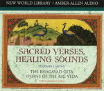 Sacred Verses, Healing Sounds Volumes I and II : The Bhagavad Gita, Hymns of the Rig Veda - Deepak Chopra