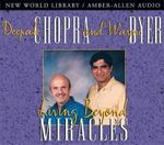 Living Beyond Miracles - Dr Deepak Chopra
