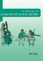 A History of European Folk Music - Jan Ling