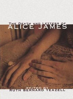 The Death and Letters of Alice James : Selected Correspondence - Alice James