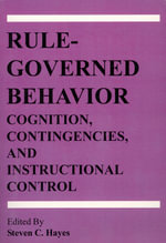 Rule-Governed Behavior : Cognition, Contingencies, and Instructional Control - Steven C. Hayes