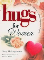 Hugs for Women : Stories, Sayings, and Scriptures to Encourage and Inspire - Mary Hollingsworth