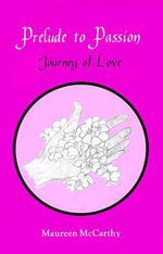 Prelude to Passion : Journey of Love - Maureen McCarthy
