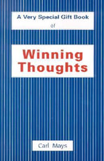 Winning Thoughts : A Very Special Gift Book of - Carl Mays