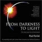 From Darkness to Light : The Soul's Journey of Redemption - Paul Ferrini