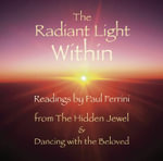 The Radiant Light Within - Paul Ferrini