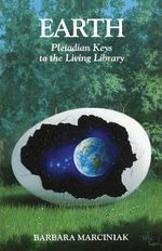 Earth : Pleiadian Keys to the Living Library - Barbara Marciniak