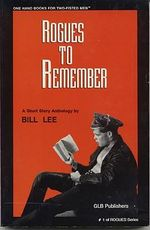 Rogues to Remember :  A Short Story Anthology - Bill Lee