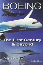Boeing : The First Century & Beyond - Eugene E Bauer