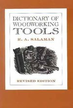 Dictionary of Woodworking Tools by R.A. Salaman - R.A. Salaman
