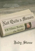 Not Quite a Memoir : Of Films, Books, the World - Judy Stone
