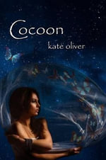 Cocoon : The Metamorphosis Trilogy (Volume 2) - Kate Oliver