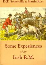 Some Experiences of an Irish R.M. - E.OE. Somerville