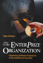 EnterPrize Organization :  Organizing Software Projects for Accountability and Success - Neal Whitten