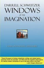 Windows of the Imagination - Darrell Schweitzer