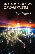 All the Colors of Darkness - Lloyd Biggle, Jr.