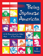 Being Japanese American : A JA Sourcebook for Nikkei, Hapa... and Their Friends - Gil Asakawa