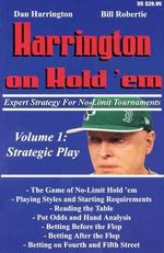 Harrington on Hold 'em: Strategic Play v. 1 : Expert Strategy for No Limit Tournaments - Dan Harrington