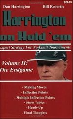 Harrington on Hold 'em: Volume II : Expert Strategy for No-Limit Tournaments: The Endgame - Dan Harrington