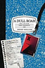 A Dull Roar : What I Did on My Summer Deracination 2006 - Henry Rollins