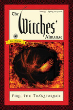The Witches' Almanac, Issue 34, Spring 2015-Spring 2016 : Fire: The Transformer - Andrew Theitic