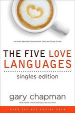 The Five Love Languages Singles Edition : Singles Edition - Gary Chapman