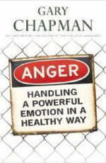 Anger : Handling a Powerful Emotion in a Healthy Way - Gary Chapman