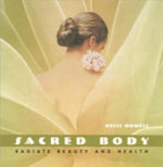 Sacred Body : Radiate Beauty and Health - Kelly Howell