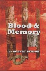 Blood and Memory - Robert Benson